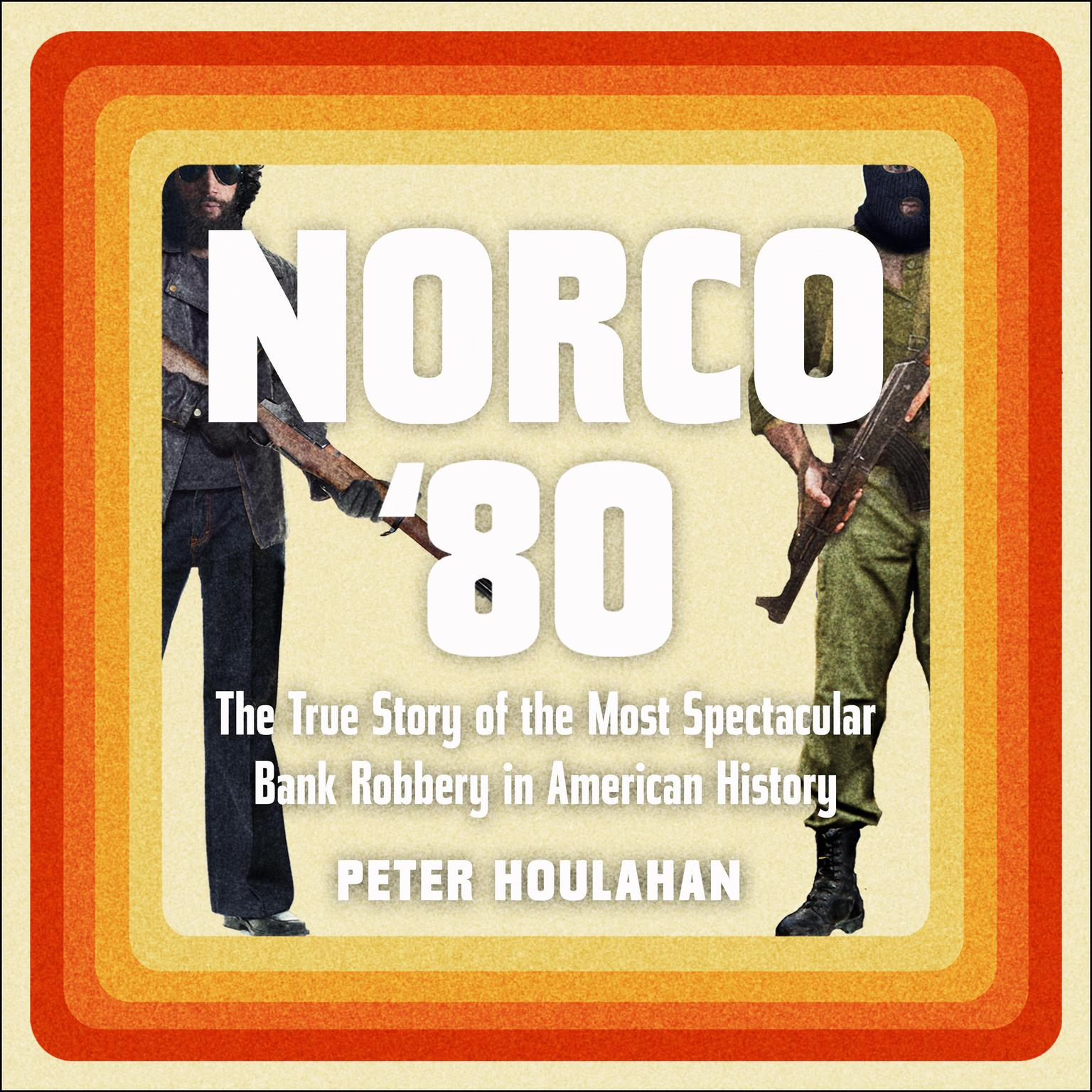 Printable Norco '80: The True Story of the Most Spectacular Bank Robbery in American History Audiobook Cover Art