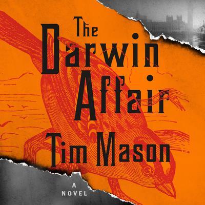 The Darwin Affair: A Novel Audiobook, by Tim Mason