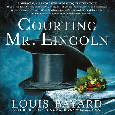 Courting Mr. Lincoln: A Novel Audiobook, by Louis Bayard