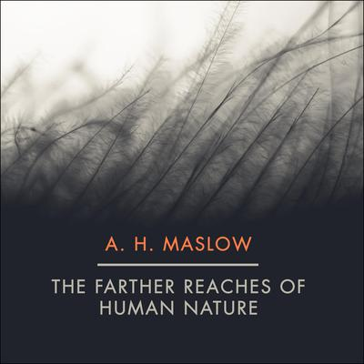 The Farther Reaches of Human Nature Audiobook, by Abraham H. Maslow