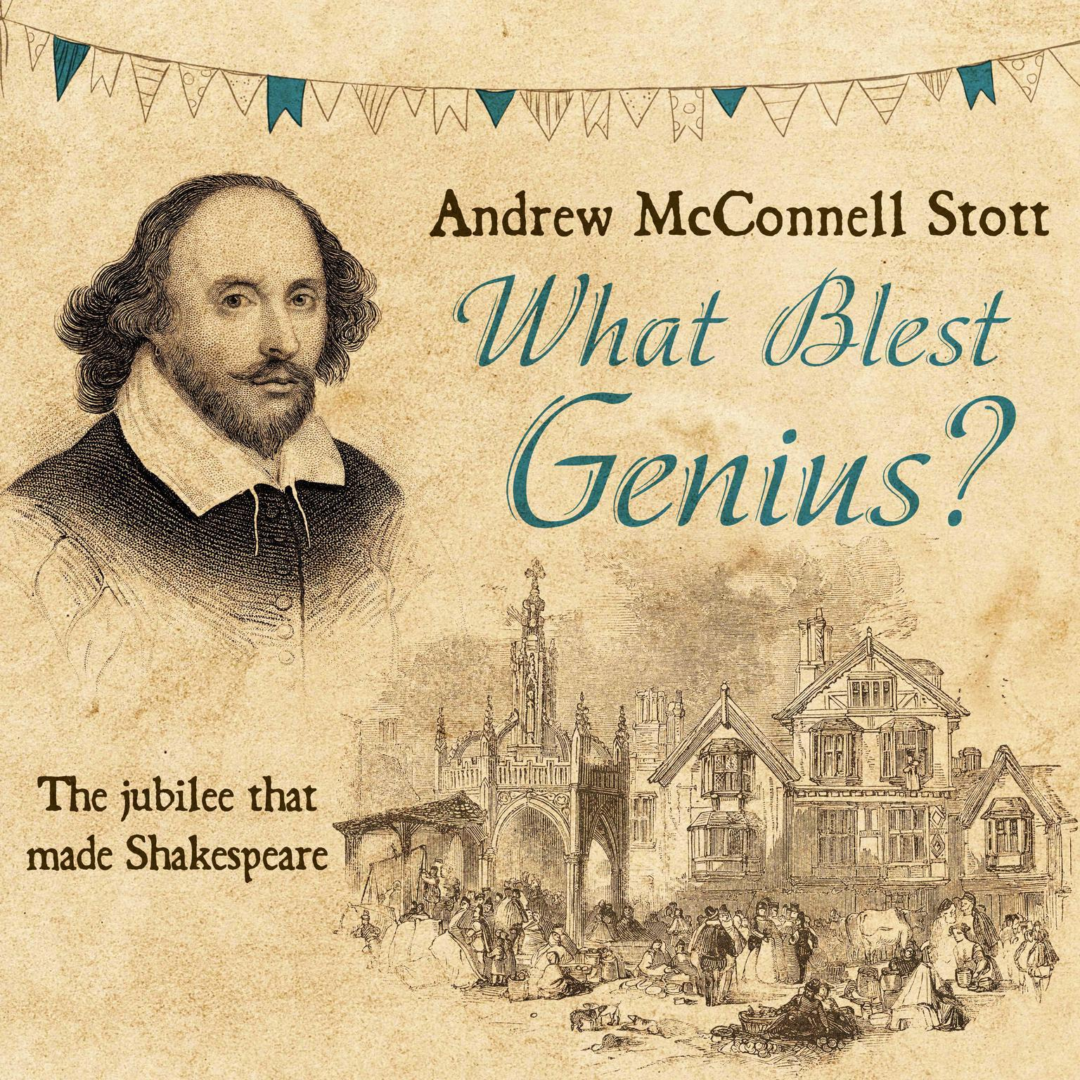 What Blest Genius: The Jubilee That Made Shakespeare 2nd Edition Audiobook, by Andrew McConnel Stott