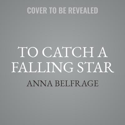 To Catch a Falling Star  Audiobook, by Anna Belfrage