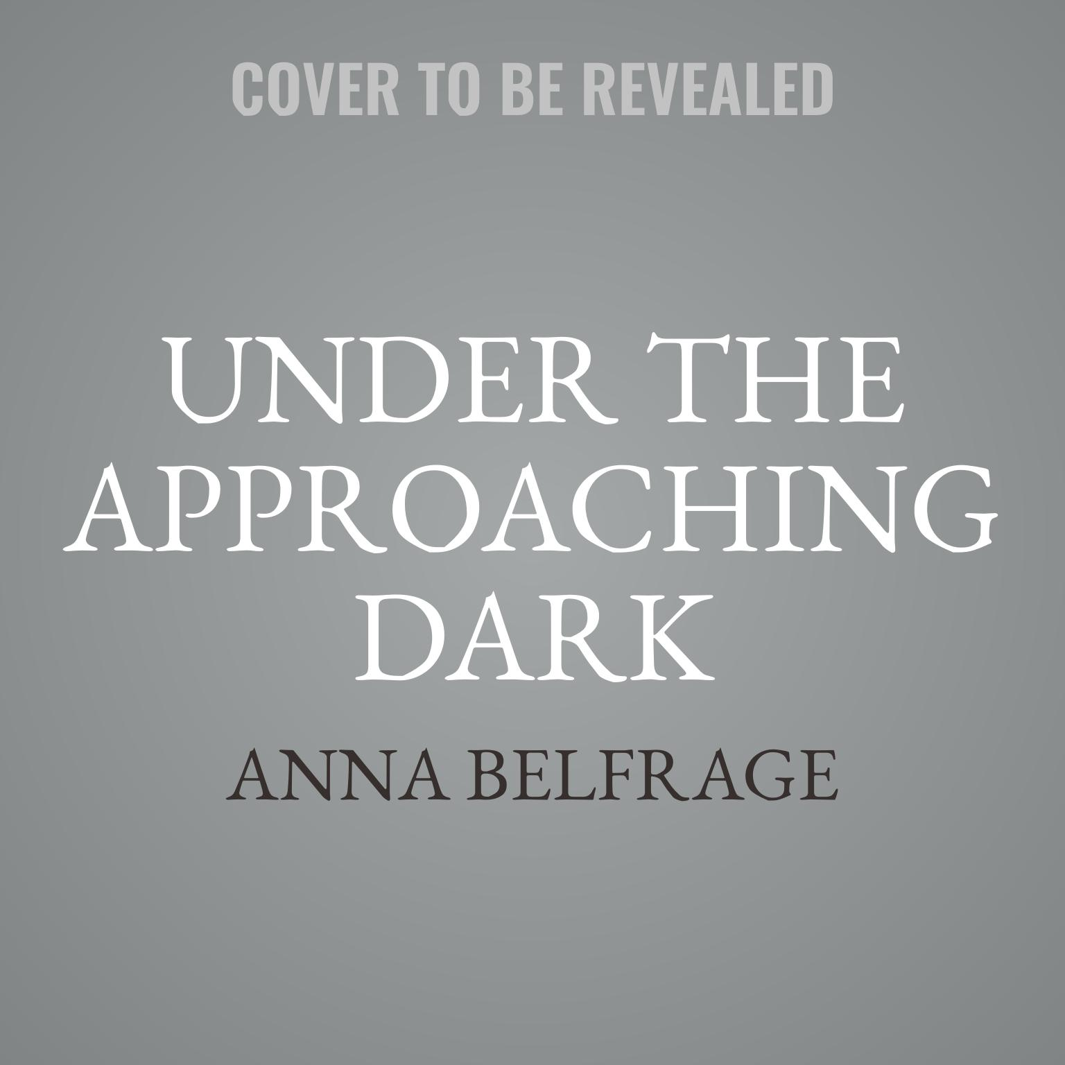 Printable Under the Approaching Dark Audiobook Cover Art