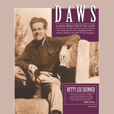 Daws: A Man Who Trusted God Audiobook, by Betty Lee Skinner
