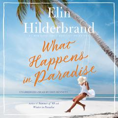 What Happens In Paradise Audiobook, by Elin Hilderbrand