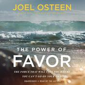The Power of Favor: The Force That Will Take You Where You Can't Go on Your Own Audiobook, by Joel Osteen