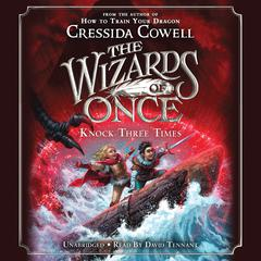 The Wizards of Once: Knock Three Times Audiobook, by Cressida Cowell