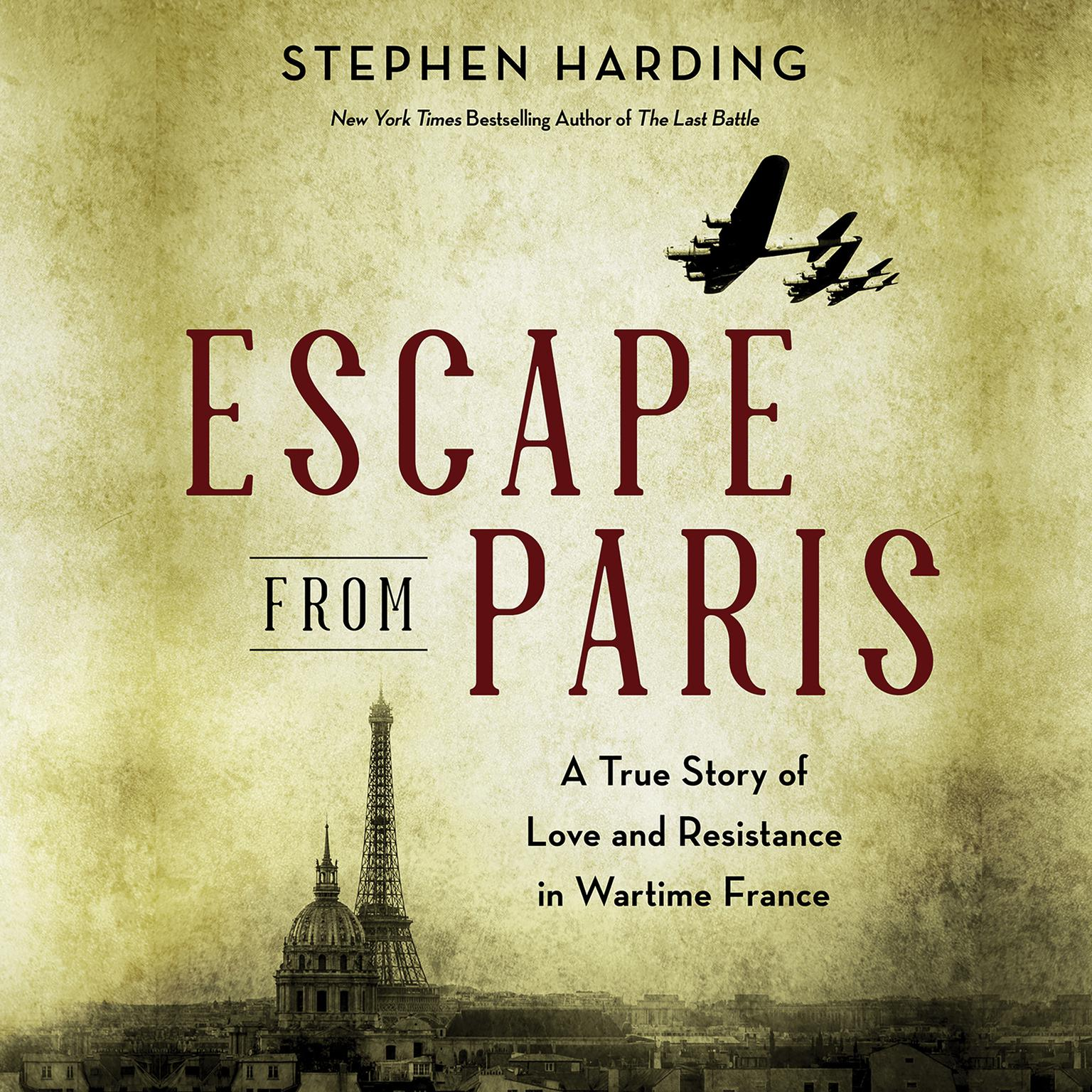 Escape from Paris: Aviators, Spies and Star-Crossed Lovers in Wartime France Audiobook, by Stephen Harding