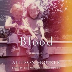 Blood: A Memoir Audiobook, by Allison Moorer