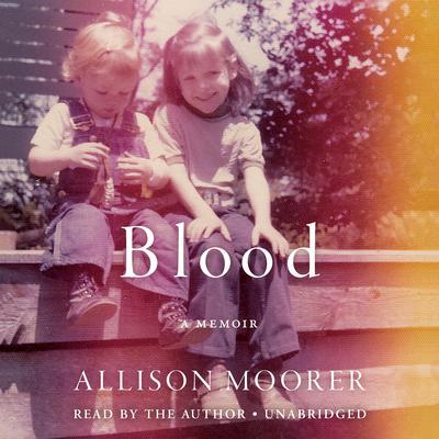 Blood: A Memoir Audiobook, by