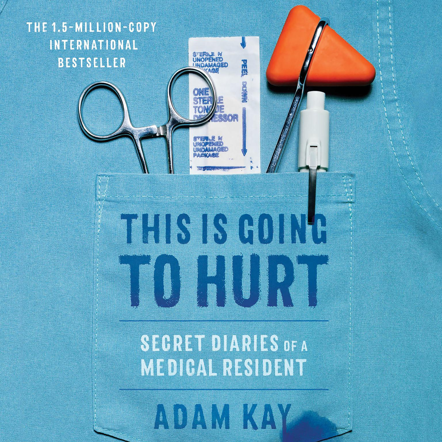 Printable This Is Going to Hurt: Secret Diaries of a Medical Resident Audiobook Cover Art