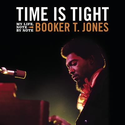 Time is Tight: An Autobiography Audiobook, by Booker T. Jones