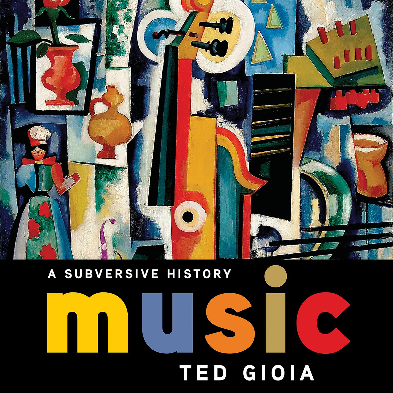Music: A Subversive History Audiobook, by Ted Gioia