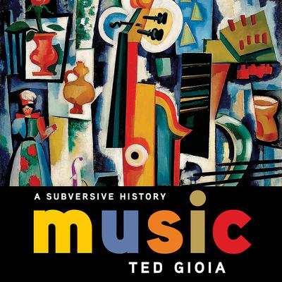 Music: A Subversive History Audiobook, by