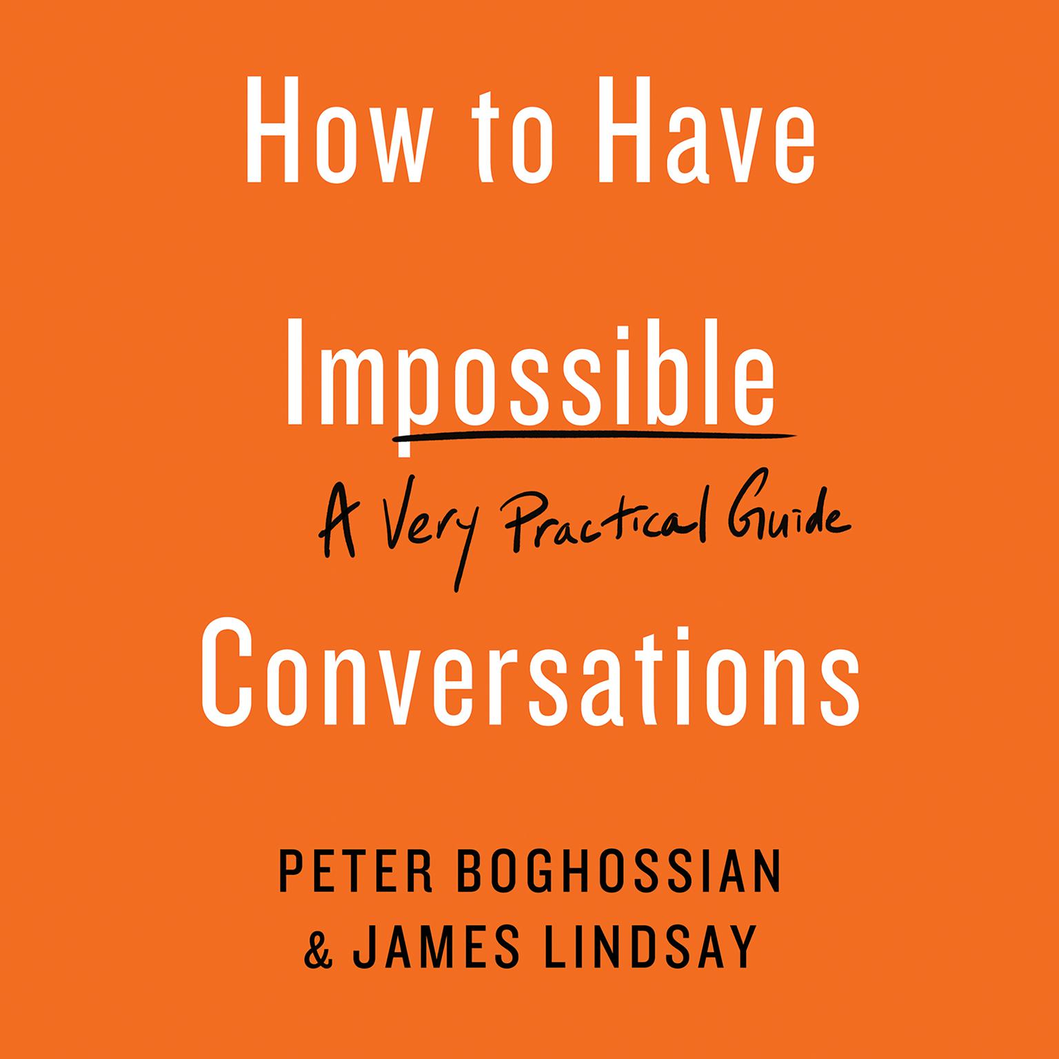 Printable How to Have Impossible Conversations: A Very Practical Guide Audiobook Cover Art