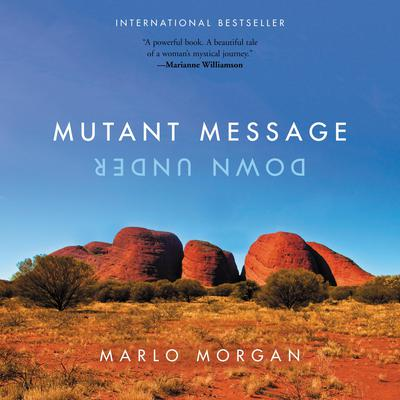 Mutant Message Down Under Audiobook, by Marlo Morgan
