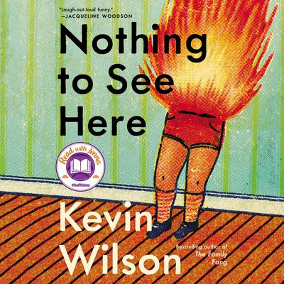 Nothing to See Here Audiobook, by Kevin Wilson