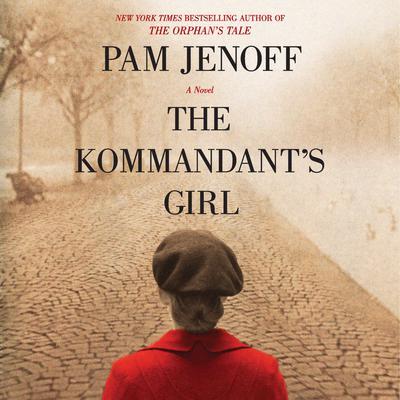 The Kommandant's Girl Audiobook, by Pam Jenoff