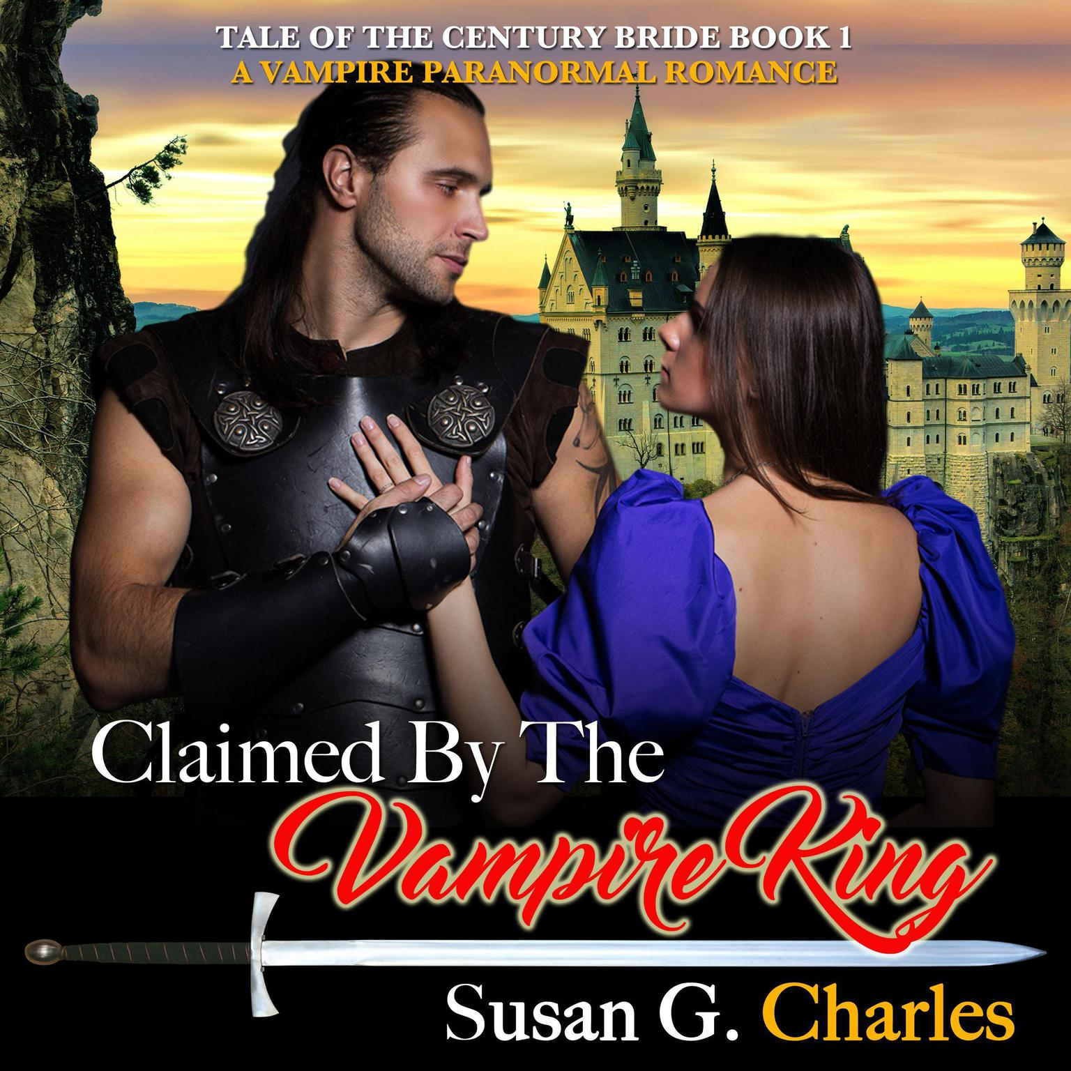 Claimed by the Vampire King - Book 1: A Vampire Paranormal Romance Audiobook