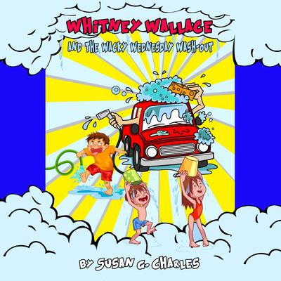 Whitney Wallace and the Wacky Wednesday Wash-Out, Whitney Learns a Lesson, Book 2 Audiobook, by Susan G. Charles