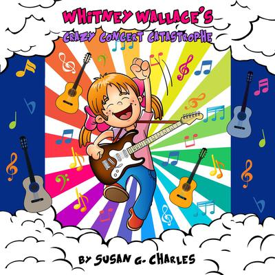 Whitney Wallaces Crazy Concert Catastrophe, Whitney Learns a Lesson, Book 3 Audiobook, by Susan G. Charles