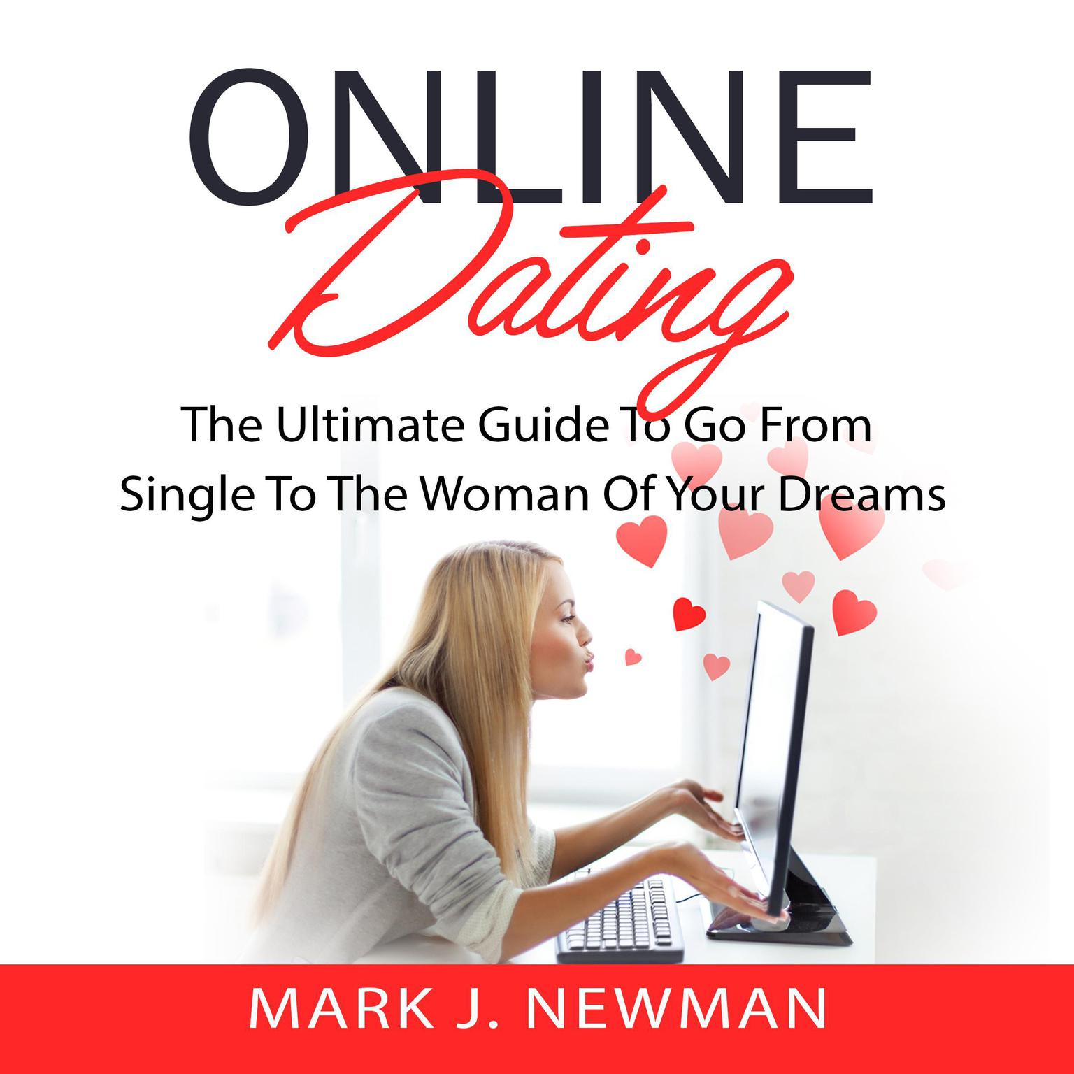 Printable Online Dating: The Ultimate Guide to Go from Single to the Woman of Your Dreams Audiobook Cover Art