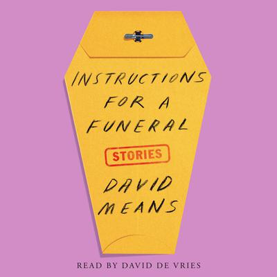 Instructions for a Funeral: Stories Audiobook, by David Means