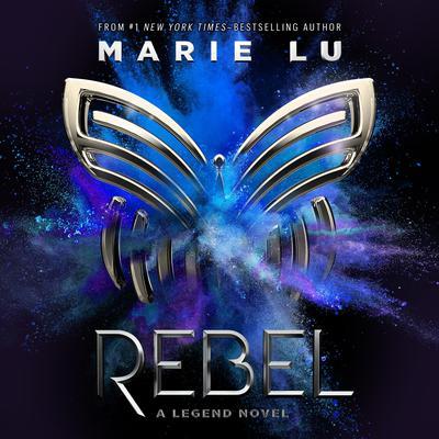 Rebel: A Legend Novel Audiobook, by Marie Lu