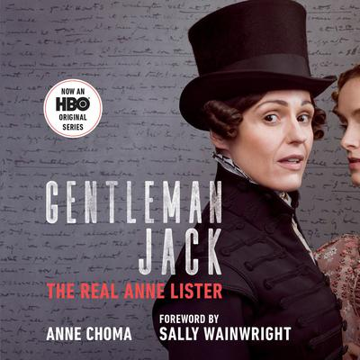 Gentleman Jack (Movie Tie-In): The Real Anne Lister Audiobook, by Anne Choma