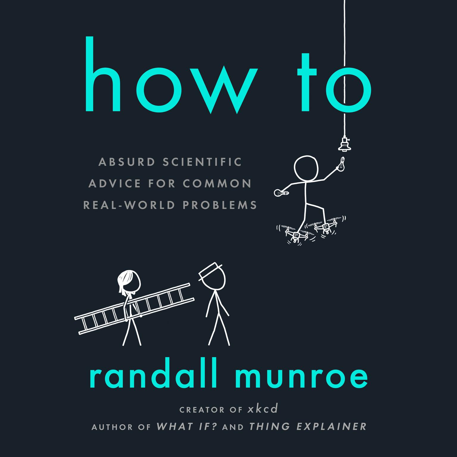 Printable How To: Absurd Scientific Advice for Common Real-World Problems Audiobook Cover Art