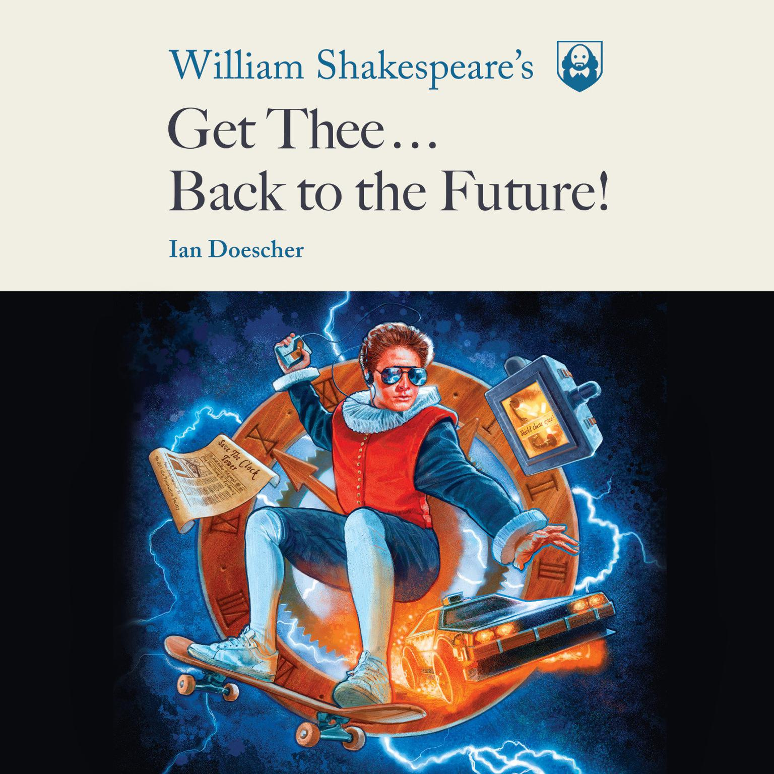 Printable William Shakespeare's Get Thee Back to the Future! Audiobook Cover Art