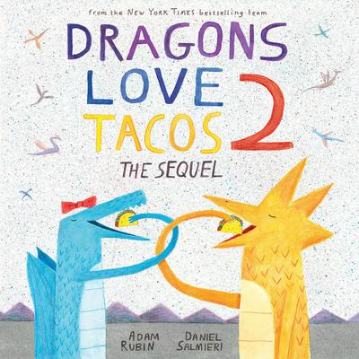 Dragons Love Tacos 2: The Sequel Audiobook, by Adam Rubin