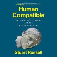 Human Compatible: Artificial Intelligence and the Problem of Control Audiobook, by Stuart Russell