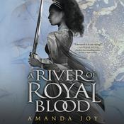 A River of Royal Blood Audiobook, by Amanda Joy