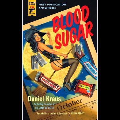 Blood Sugar Audiobook, by Daniel Kraus