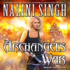 Archangels War Audiobook, by Nalini Singh
