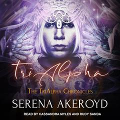 TriAlpha Audiobook, by Serena Akeroyd