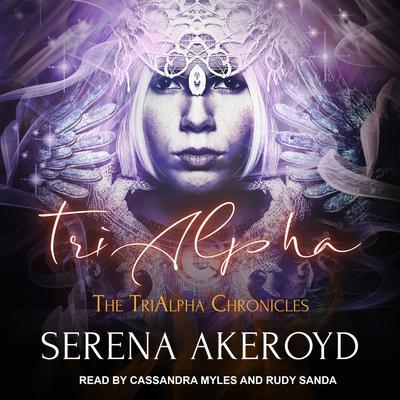 TriAlpha Audiobook, by Serena Akeroyd