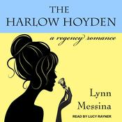 The Harlow Hoyden: A Regency Romance Audiobook, by Lynn Messina