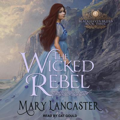 The Wicked Rebel Audiobook, by Mary Lancaster