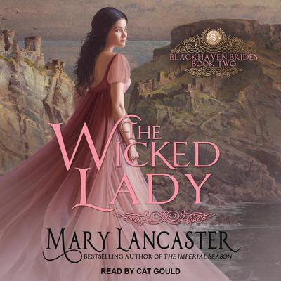 The Wicked Lady Audiobook, by Mary Lancaster
