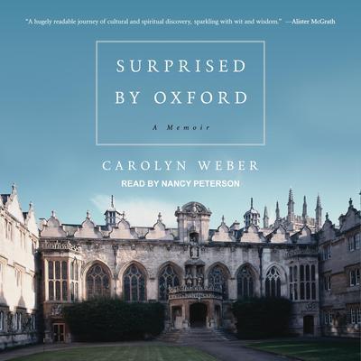 Surprised by Oxford: A Memoir Audiobook, by Carolyn Weber
