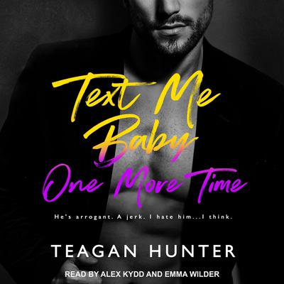 Text Me Baby One More Time Audiobook, by Teagan Hunter