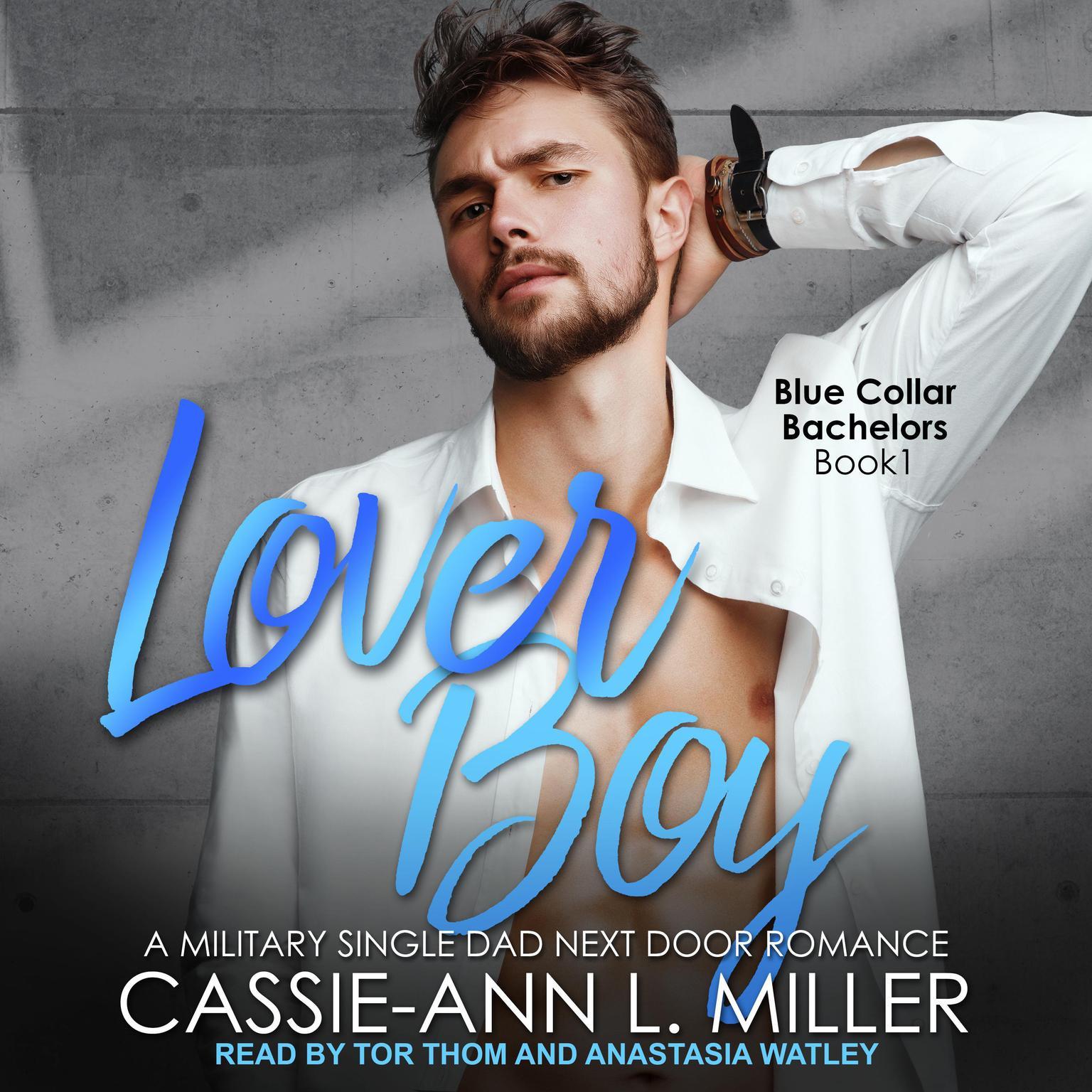 Lover Boy: A Military Single Dad Next Door Romance Audiobook, by Cassie-Ann L. Miller