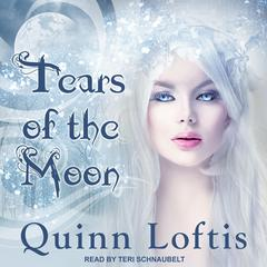 Tears Of The Moon Audiobook, by Quinn Loftis