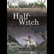 Half-Witch: A Novel Audiobook, by John Schoffstall
