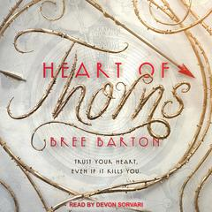 Heart of Thorns Audiobook, by Bree Barton