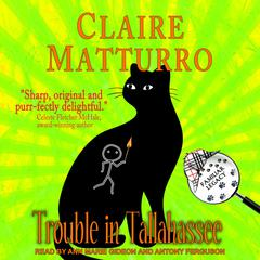 Trouble in Tallahassee Audiobook, by Claire Matturro
