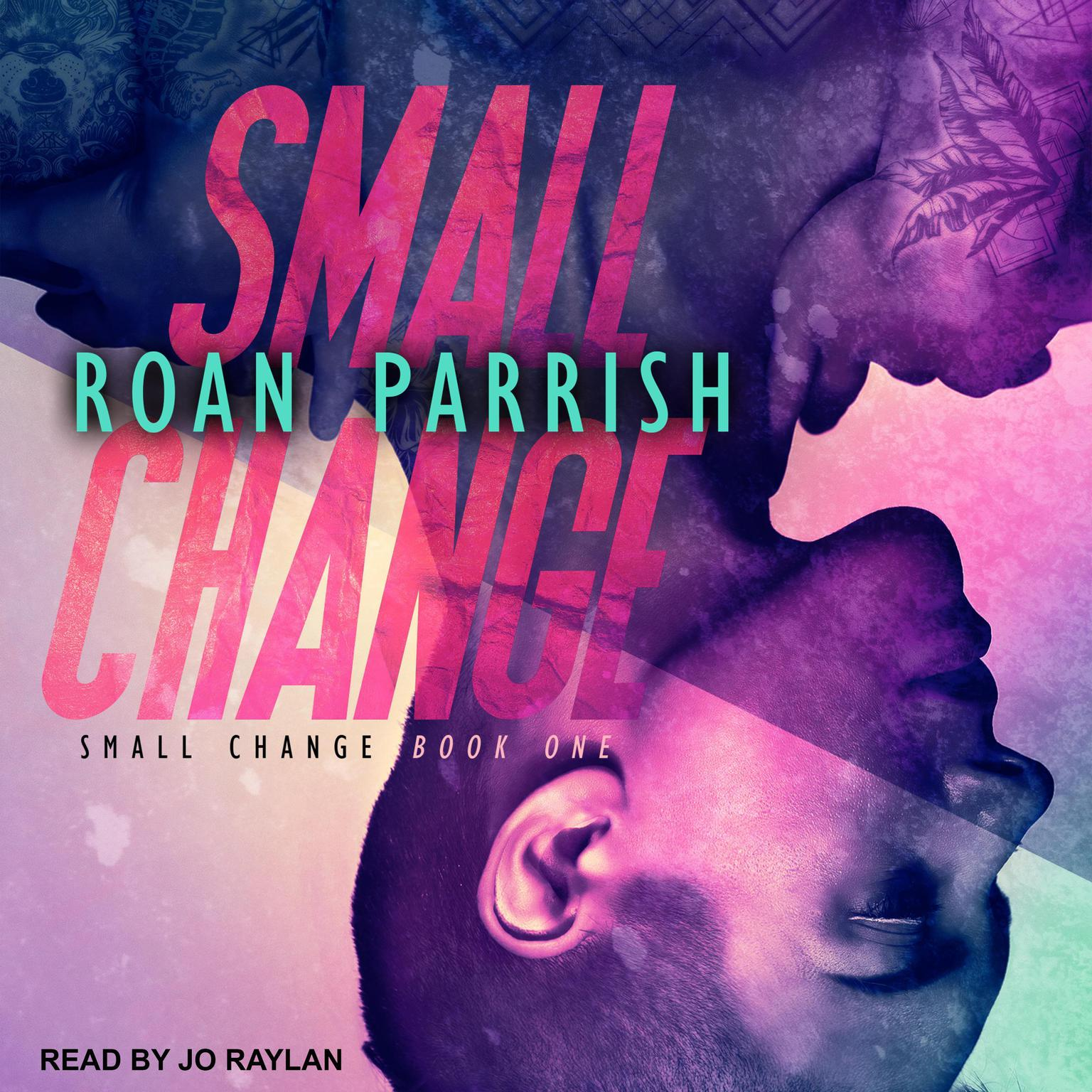 Small Change Audiobook, by Roan Parrish