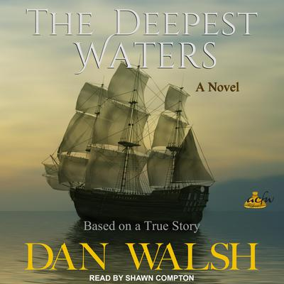The Deepest Waters Audiobook, by Dan Walsh